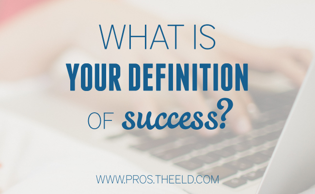 What Is YOUR Definition Of Success? via TheELD.com