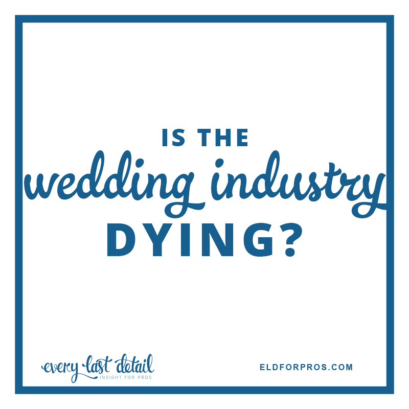 Is the wedding industry dying? via TheELD.com